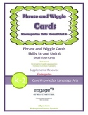 Common Core Skills Strand Phrase Cards Kindergarten Unit 6