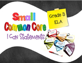 Common Core Small I Can Statements ELA Grade 3