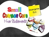 Common Core Small I Can Statements ELA Kindergarten