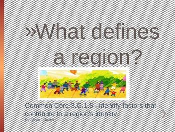 Common Core Social Studies 3.G.1.5 Defining a Region