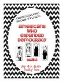 Common Core: Social Studies: Americans Who Expanded Democracy