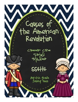 Common Core : Social Studies: Causes of the American Revolution