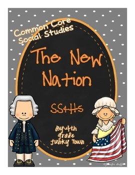 Common Core: Social Studies: The New Nation