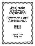 Common Core: Social Studies: Westward Expansion Common Assessment