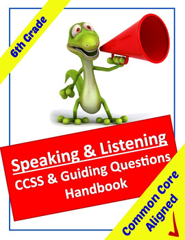 Common Core Speaking & Listening Standards & Guiding Questions Handbook - 6th
