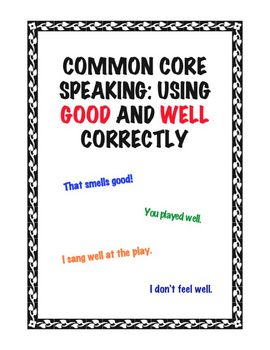 Common Core SL.5.6: Using Good and Well Correctly
