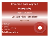 Common Core Special Education Interactive Lesson Plan Templates  Grades 6-8