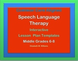 Common Core  Speech Language  Interactive Lesson Plan Templates Grades 6-8