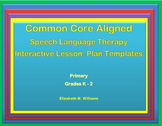 Common Core Speech Language Interactive Lesson Plan Templates Grades K-2