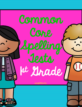 1st Grade Common Core Spelling Tests
