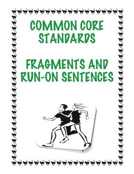 Common Core L.4.1f: Fragments and Run-On Sentences