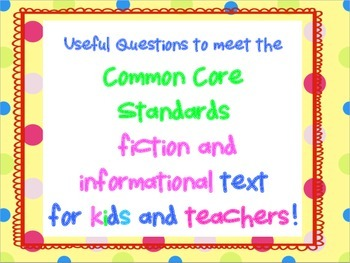 Common Core Standard Questions for Fiction and Informational Text
