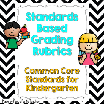 Common Core Standards Based Rubrics for Kindergarten ELA and Math