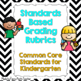 Common Core Standards Based Rubrics for Kindergarten ELA and Math