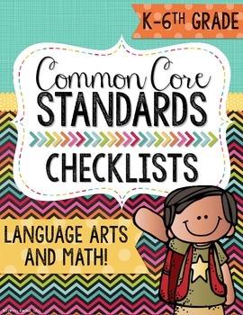 Common Core Standards Checklists Grades Kindergarten-6th. Math and Language Arts