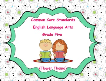 Common Core Standards ELA Grade 5 Flower Theme