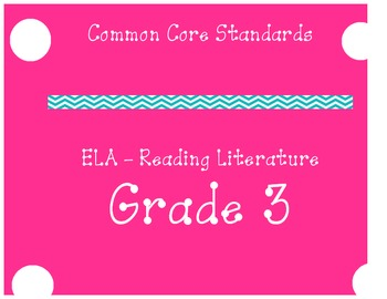 Common Core Standards - Grade 3 - ELA - Reading Literature