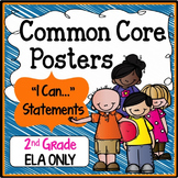 """Second Grade Common Core """"I Can Statements"""" - ELA ONLY"""
