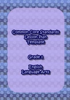 Common Core Standards Lesson Plan Template ELA Grade 1