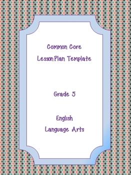 Common Core Standards Lesson Plan Template ELA Grade 5