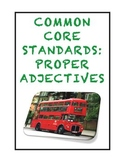 Common Core L.3.1a: Proper Adjectives