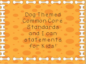 Common Core Standards and I can statements dog themed