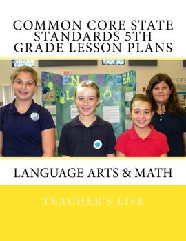 Common Core State Standards 5th Grade Lesson Plans - Language Art & Math