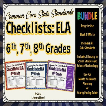 Common Core State Standards Checklist: Grades 6, 7, 8 ELA BUNDLE (Black & White)
