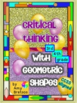 Critical Thinking with Geometric Shapes - Common Core aligned for Grades 3-5