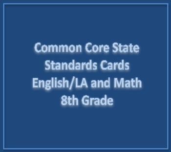 Common Core State Standards Cards E/LA and Math 8th Grade