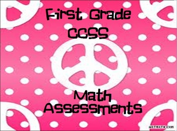 Common Core State Standards: First Grade Entire Year of Math Assessments