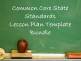 Common Core State Standards Lesson Plan Template Bundle
