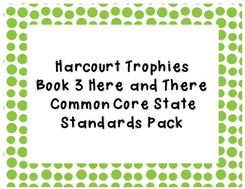 Common Core State Standards for Trophies Book 3 Here and T