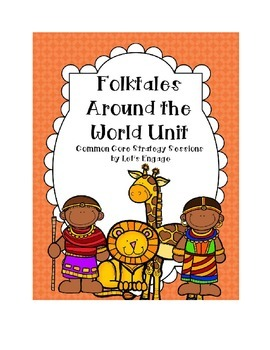 Folktales Around the World Unit (Common Core Strategy Sessions)