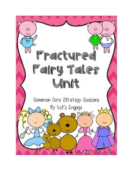 Fractured Fairy Tales Unit (Common Core Strategy Sessions)