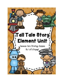 Tall Tales Story Element Unit (Common Core Strategy Sessions)