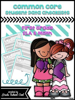 Common Core Student Data Checklists: First Grade: ELA & Math