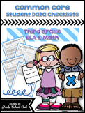 Common Core Student Data Checklists: Third Grade: ELA & Math