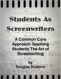 Common Core Screenwriting -  Students As Screenwriters - Creative Writing Unit