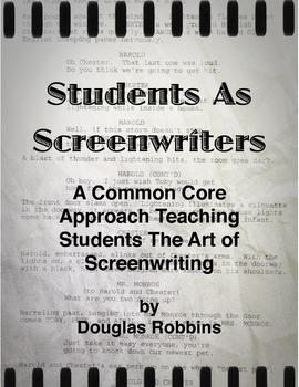 Common Core Screenwriting -  Students As Screenwriters - Creative Writing Unit