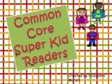 Common Core Super Kid Readers