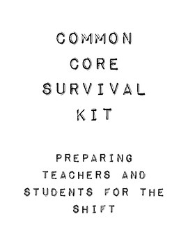 Common Core Survival Kit: Preparing Teachers and Students for the Shift
