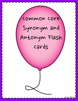 Common Core Synonym and Antonym Flash Cards