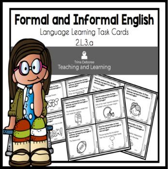 Formal/Informal English Task Cards  2.L.3.a