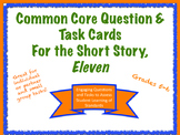 Common Core Task Cards for the Short Story Eleven By Sandra Cisneros