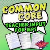 Common Core Teacher Input Forms for IEPs (K-12)
