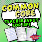 Common Core Teacher Input Forms for IEPs (K-12)