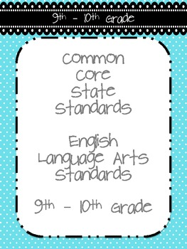 Common Core Teacher Reference Sheets - 9th + 10th Grade Language Arts