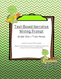 Common Core Text-Dependent Narrative Writing Prompt Grade 1 -Tree house