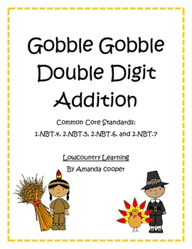 Common Core Thanksgiving Double Digit Addition - CCSS 1.NBT.4 & 2.NBT.5,6,7